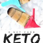 """PINTEREST IMAGE with words """"0 net carbs Keto Coffee Popsicles"""" with image of three Keto Coffee Popsicle on ice with multi colored handles."""