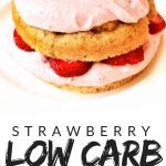 "PINTEREST IMAGE with words ""Strawberry low carb shortcake"" with image of Strawberry Shortcake Keto Low Carb with pink frosting and strawberries."