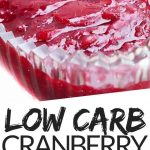 """PINTEREST IMAGE with words """"Low Carb Cranberry Sauce"""" Image of Keto Low Carb Cranberry Sauce."""
