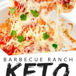 "PINTEREST IMAGE with words ""Barbecue ranch keto chicken casserole"" with image of Low Carb Chicken Barbecue Casserole slice being removed from white dish."