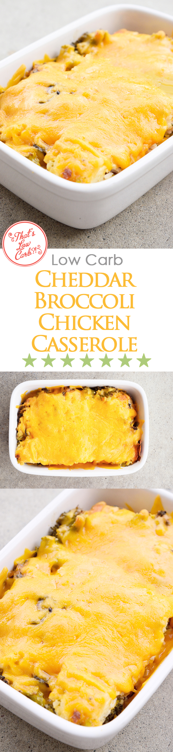 Low Carb Cheddar Broccoli Chicken Casserole Recipe Pin for Pinterest. Long pin showing the casserole from three different angles.