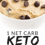 """PINTEREST IMAGE with words """"1 net carb keto cookie dough"""" Image of Keto Cookie Dough with chocolate chips in a white bowl."""