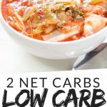 "PINTEREST IMAGE with words ""2 net carbs low carb cabbage soup"" Image of low carb Unstuffed Cabbage Roll Soup in a white bowl."