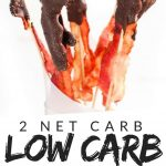 """PINTEREST IMAGE with words """"2 net carb Low Carb Chocolate Covered Bacon"""" with image of Low Carb Chocolate Covered Bacon standing straight up half covered in chocolate."""