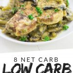 """PINETERST IMAGE with words """"8 Net Carb Low Carb Pork Chops"""" with image of Low Carb Pork Chops portion on a white plate with mushroom and green garnish on top."""