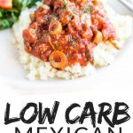 """PINTEREST IMAGE with words """"7 net carb low carb mexican picadillo"""" with image of low carb mexican picadillo on bed of rice on white plate with side salad."""
