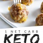 """PINTEREST IMAGE with words """"1 net carb keto sausage balls"""" with image of Low Carb Sausage Balls Keto Sausage Balls on a white plate and small forks sticking out."""