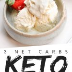"PINTEREST IMAGE with words ""3 net carbs Keto Ice Cream"" with image of Keto Ice Cream with strawberries in a small bowl."
