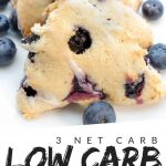 """PINTEREST IMAGE with words """"3 net carb Low Carb Scones"""" with image of Low Carb Scones in a row with blueberries spread around."""