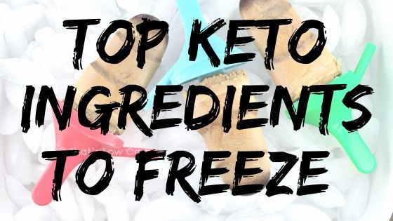 "Image with words ""top keto ingredients to freeze"" with three popsicles in the background on a red, blue, and green handle."